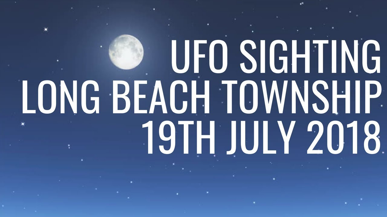 UFO Sighting Filmed In Long Beach Township, New jersey – 19th July 2018